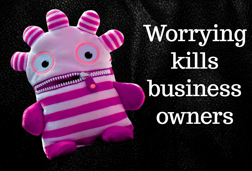 Worrying kills business owners