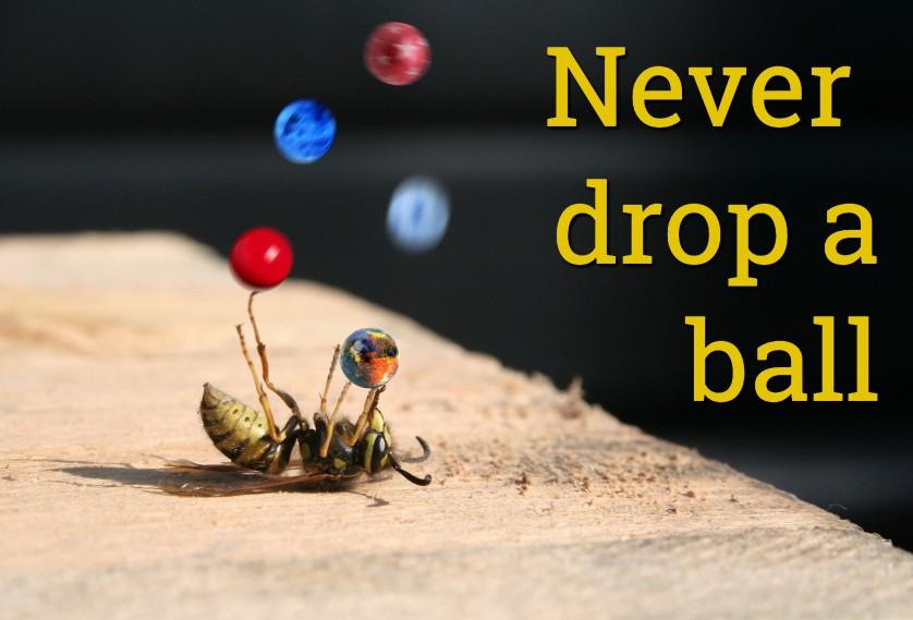 Never drop a ball