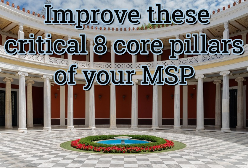 Improve these critical 8 core pillars of your MSP