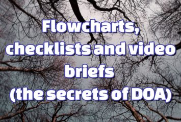 Flowcharts, checklists and video briefs (the secrets of DOA)
