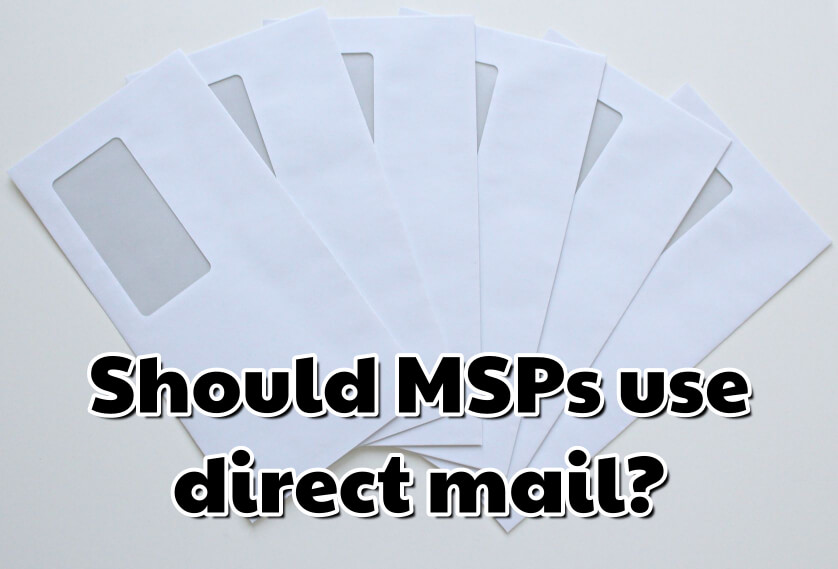 Should MSPs use direct mail?