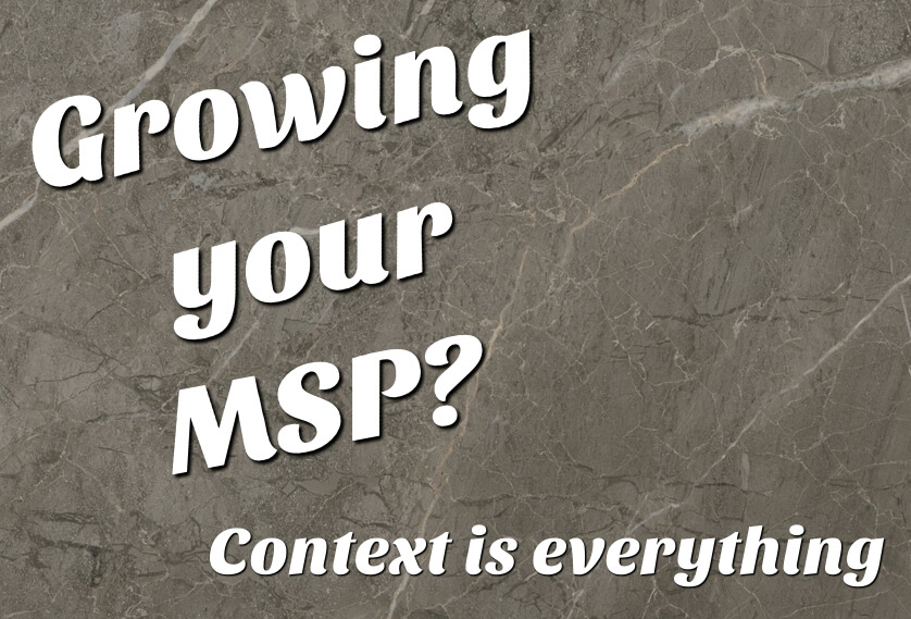 Growing your MSP? Context is everything