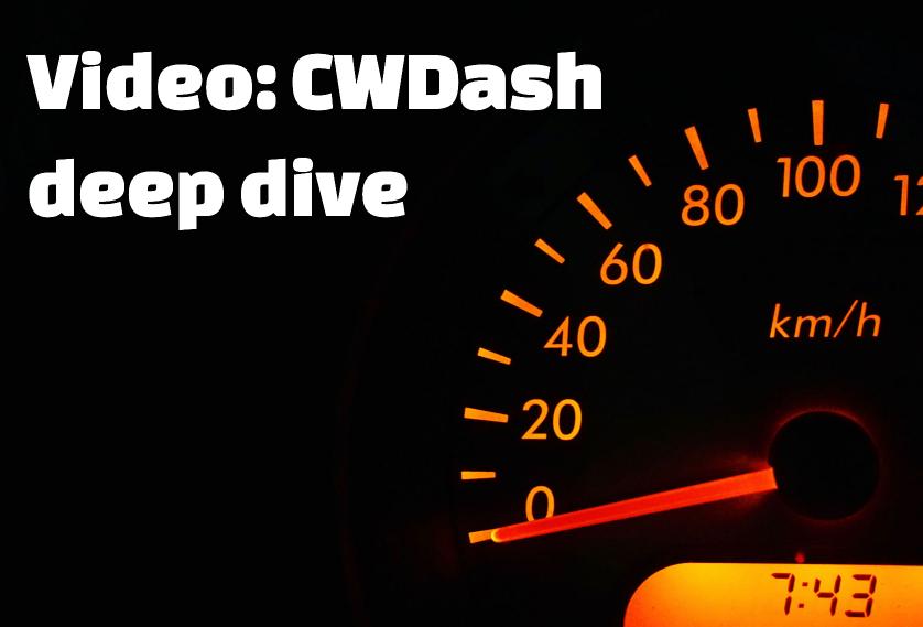 Video: CWDash deep dive