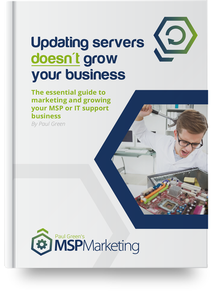 The quick guide to growing and marketing your MSP / IT support company is here Get your FREE copy posted to you today
