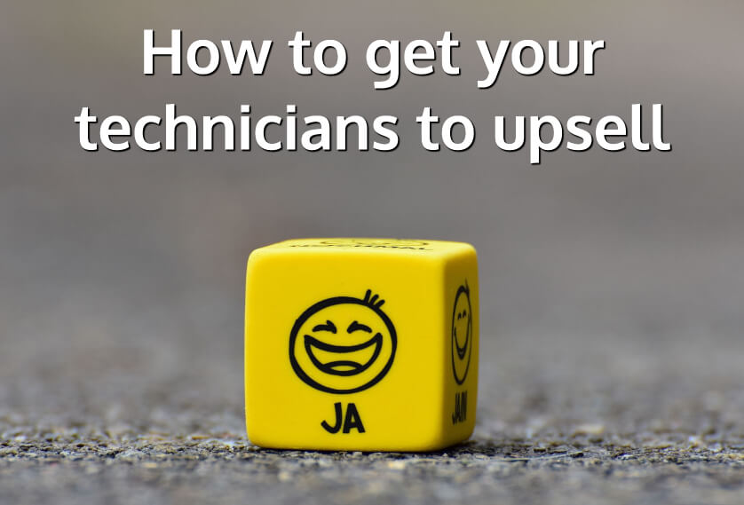 How to get your technicians to upsell
