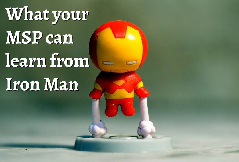 What your MSP can learn from Iron Man