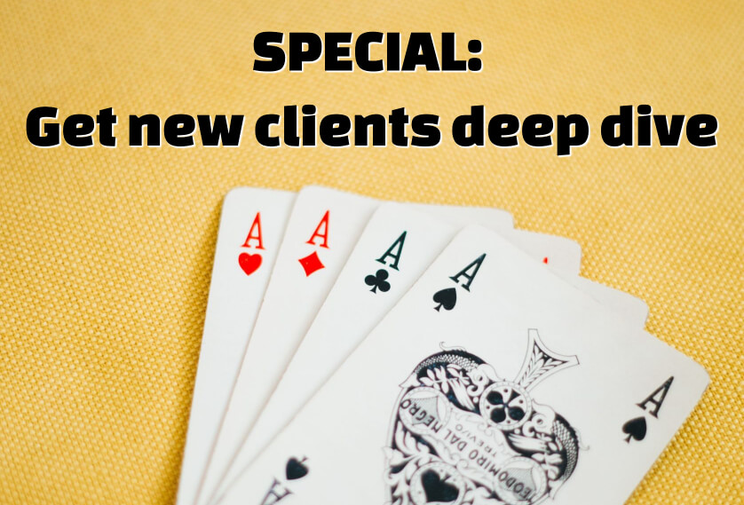 SPECIAL: Get new clients deep dive