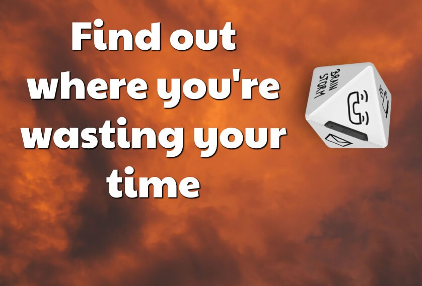 Find out where you're wasting your time