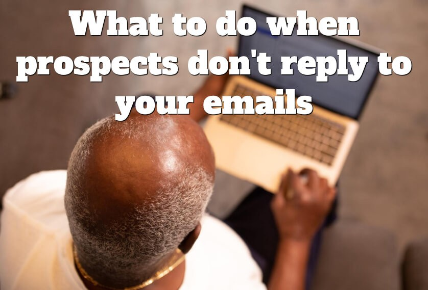 Episode 43: What to do when prospects don't reply to your emails