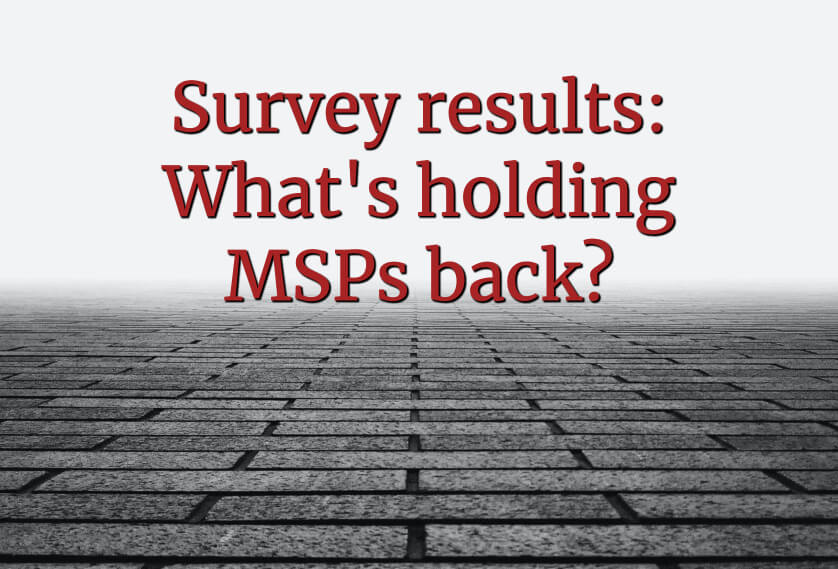 Survey results: What's holding MSPs back?