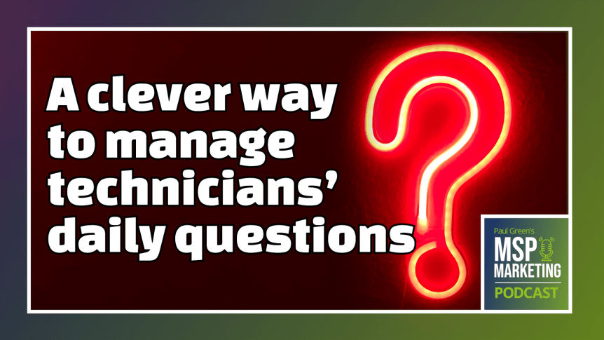 Episode 55: A clever way to manage technicians' daily questions