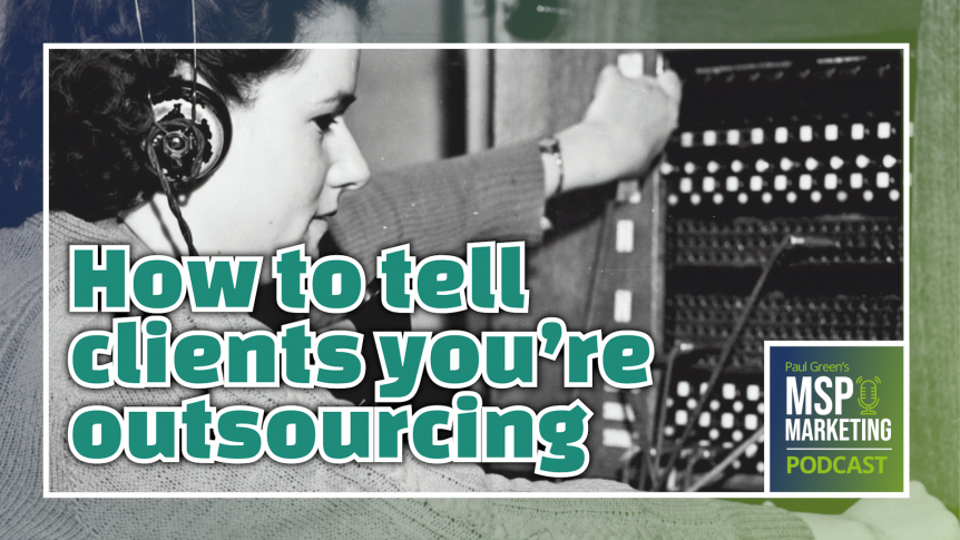Episode 57: How to tell clients you're outsourcing
