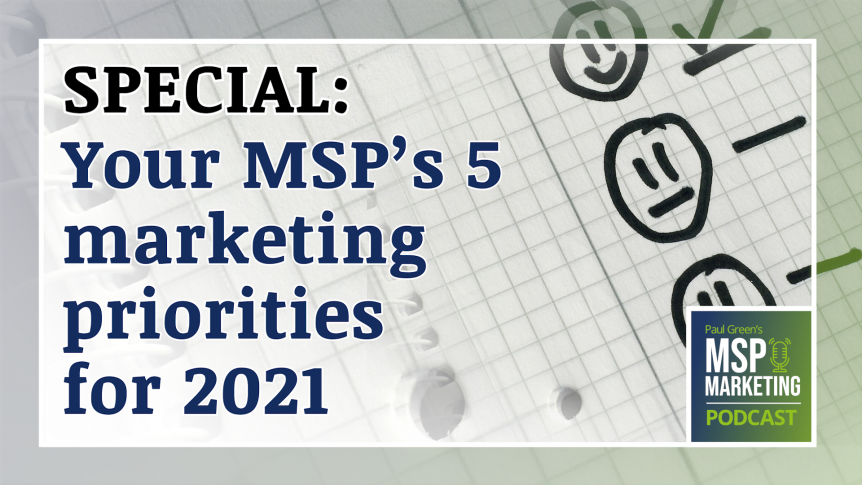 Episode 61: SPECIAL: Your MSP's 5 marketing priorities for 2021