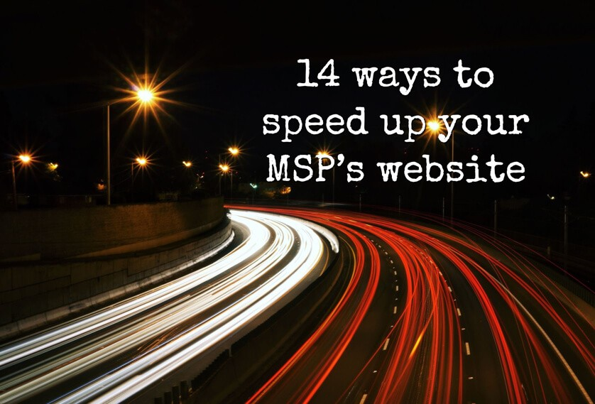 14 ways to speed up your MSP's website