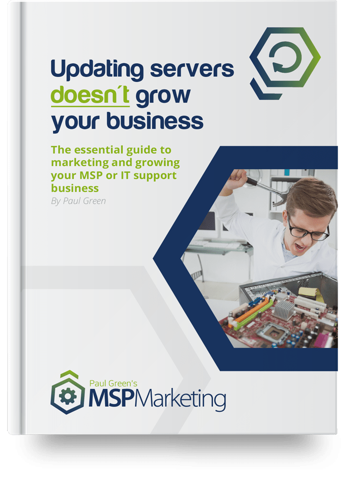 Essential Guide to Marketing and growing your MSP or IT Support Business | Paul Green's MSP Marketing