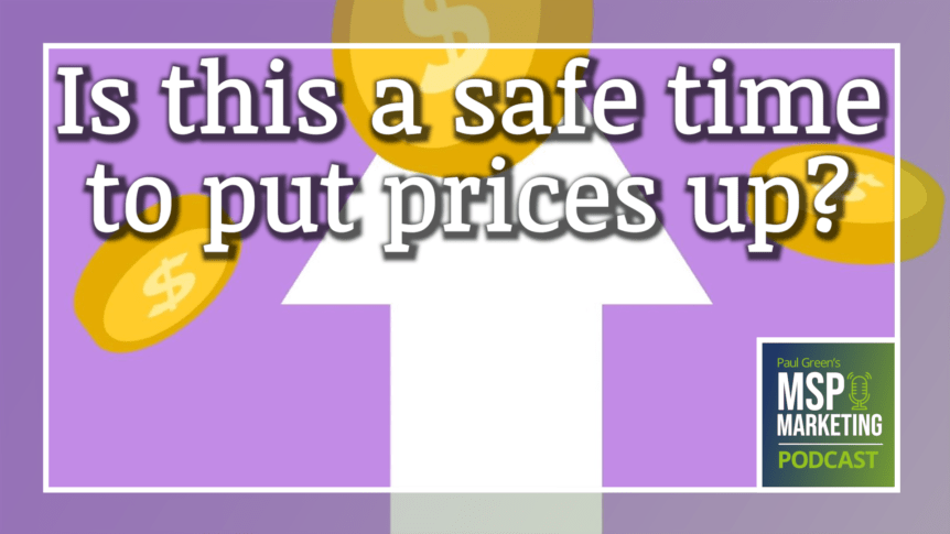 Episode 81: Is this a safe time to put up prices?