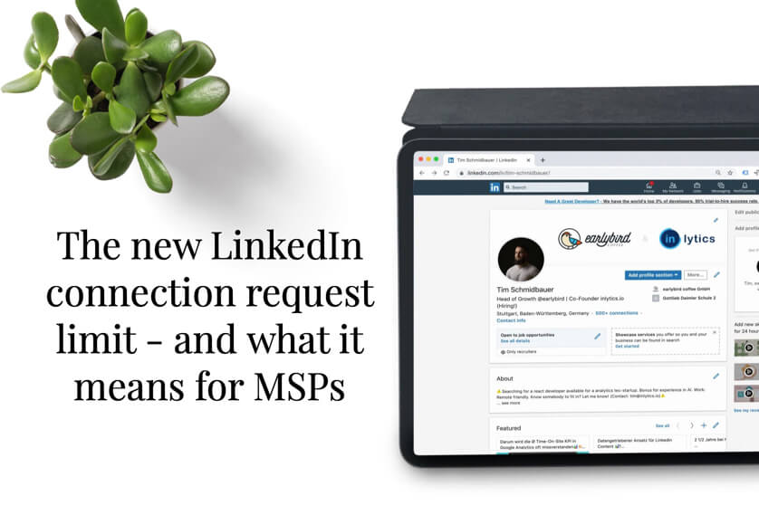 The new LinkedIn connection request limit - and what it means for MSPs