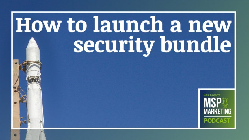 Episode 87: How to launch a new security bundle