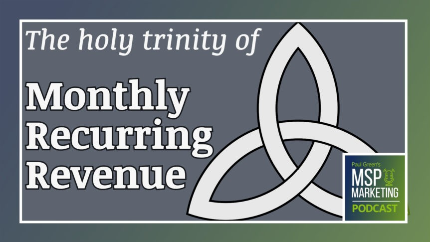 Episode 89: The holy trinity of Monthly Recurring Revenue