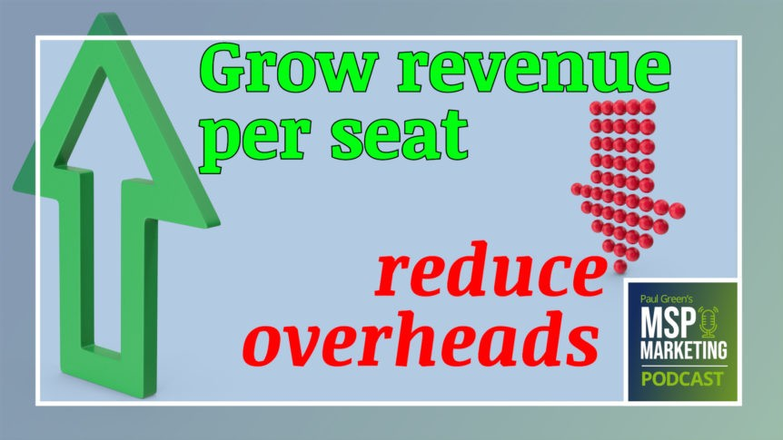 Episode 90: Grow revenue per seat and reduce overheads