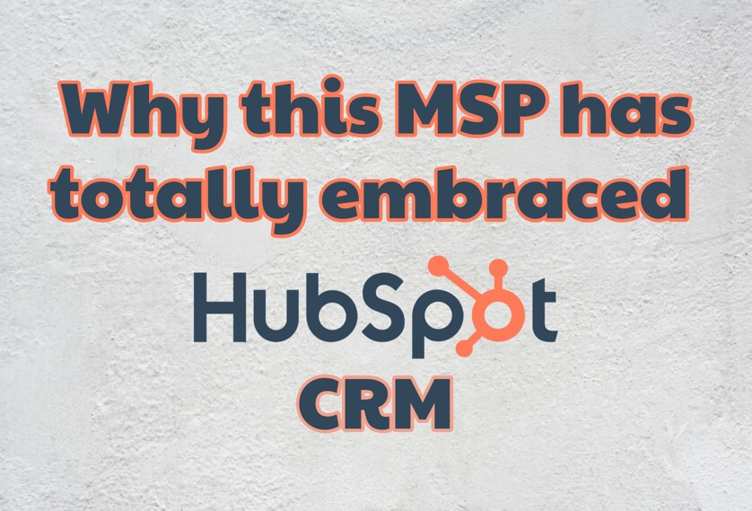Watch: Why this MSP has totally embraced HubSpot CRM
