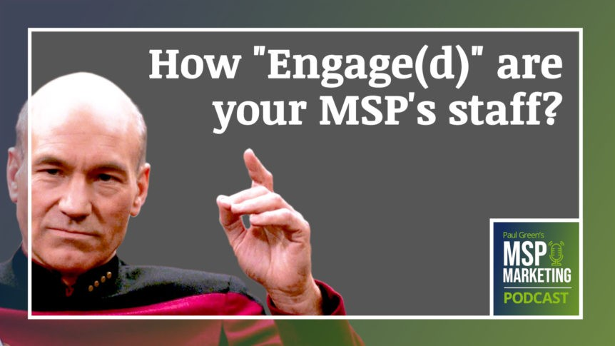 Episode 99: How engaged are your MSP's staff?