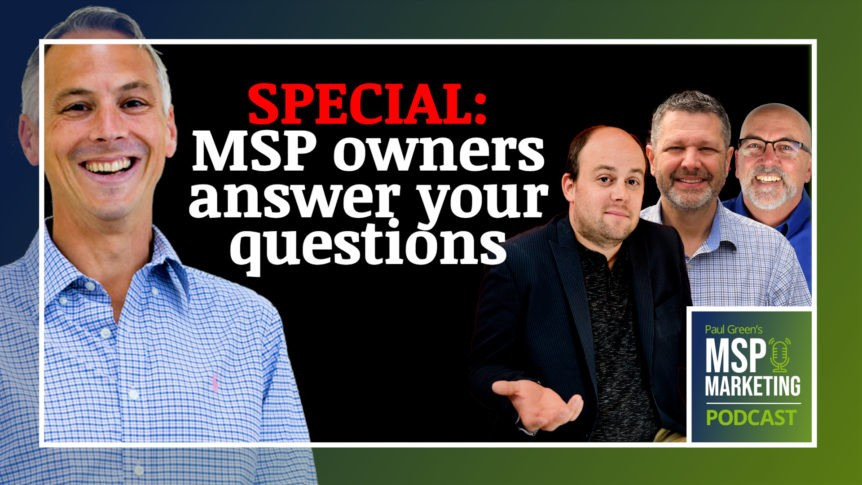 Episode 100: Special: MSP owners answer your questions